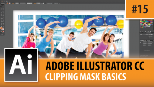 Adobe Illustrator CC 2014 – Clipping Mask Basics – Episode #15