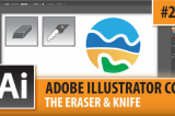 Adobe Illustrator CC 2015 – Eraser & Knife Tools- Episode #22